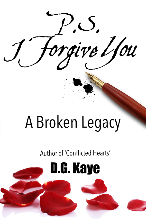 P.S. I Forgive You - A Broken Legacy - D.G. Kaye